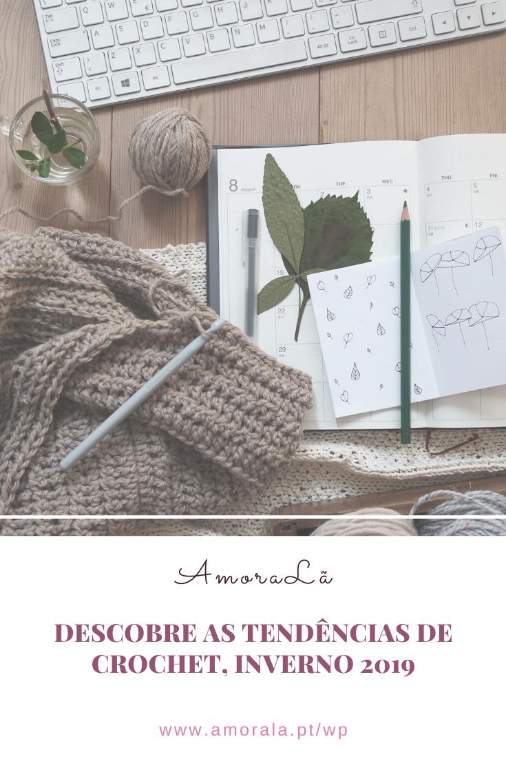 Tendências de Crochet, Inverno 2019
