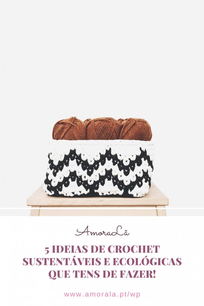 5 ideias de crochet sustentáveis e ecológicas que tens de fazer!